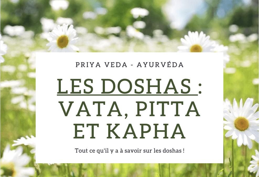 Les doshas en l'Ayurvéda : Vata, Pitta, Kapha